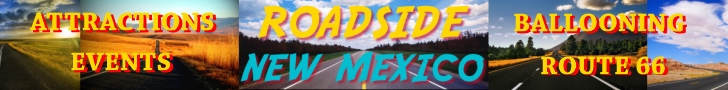 Roadside New Mexico, Your highway to New Mexican Attractions and Events